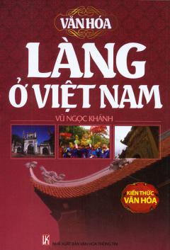 Văn Hóa Làng Ở Việt Nam - Kiến Thức Văn Hóa