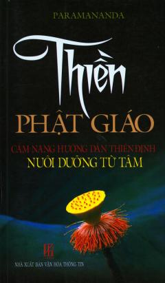 Thiền Phật Giáo - Cẩm Nang Hướng Dẫn Thiền Đình Nuôi Dưỡng Từ Tâm
