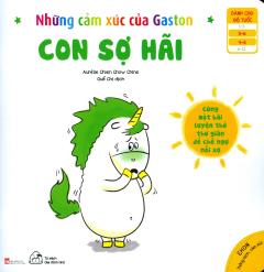 Ehon Thông Minh, Cảm Xúc - Những Cảm Xúc Của Gaston: Con Sợ Hãi
