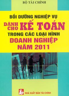 Bồi Dưỡng Nghiệp Vụ Dành Cho Kế Toán Trong Các Loại Hình Doanh Nghiệp Năm 2011