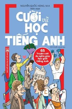 Cười Và Học Tiếng Anh - 65 Truyện Cười Đa Nghĩa Giúp Học Giỏi Tiếng Anh