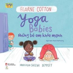 Ehon Song Ngữ - Yoga Babies: Những Em Bé Khỏe Mạnh
