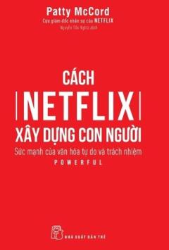 Cách Netflix Xây Dựng Con Người
