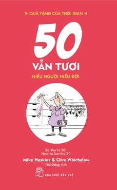 50 Vẫn Tươi - Hiểu Người Hiểu Đời