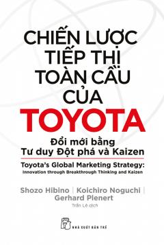 Chiến Lược Tiếp Thị Toàn Cầu Của Toyota: Đổi Mới Bằng Tư Duy Đột Phá Và Kaizen