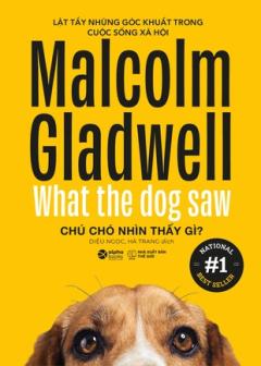 Malcolm Gladwell - Chú Chó Nhìn Thấy Gì?