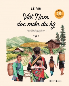 Việt Nam dọc miền du ký - Tập 1