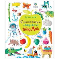 Big Book Of ABC - Cuốn Sách Khổng Lồ Về Bảng Chữ Cái Tiếng Anh