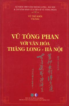Vũ Tông Phan Với Văn Hóa Thăng Long - Hà Nội