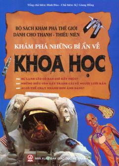 Bộ Sách Khám Phá Thế Giới Dành Cho Thanh - Thiếu Niên - Khám Phá Những Bí Ẩn Về Khoa Học