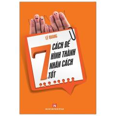 7 Cách Để Hình Thành Nhân Cách Tốt