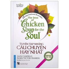 The Best Of Chicken Soup For The Soul - Tuyển Tập Những Câu Chuyện Hay Nhất (Song Ngữ) - Tái Bản 2020