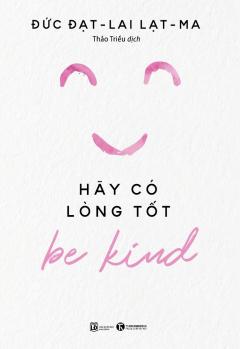 Be Kind – Hãy Có Lòng Tốt