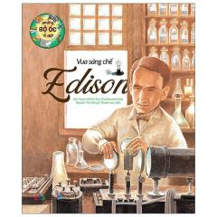 Những Bộ Óc Vĩ Đại: Vua Sáng Chế Edison (Tái Bản 2021)