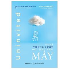 Uninvited: Nghĩ Thông Suốt, Đời Nhẹ Như Mây