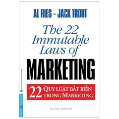 22 Quy Luật Bất Biến Trong Marketing - The 22 Immutable Laws Of Marketing (Tái Bản 2021) - Phát Hành Dự Kiến 10/03/2021