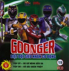 Goonger - Biệt Đội Siêu Nhân Cơ Động Tập 19 (VCD)