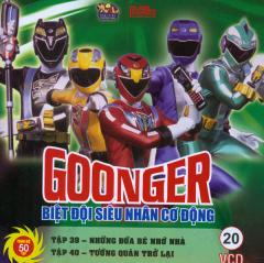 Goonger - Biệt Đội Siêu Nhân Cơ Động Tập 20 (VCD)