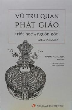 Vũ trụ quan Phật giáo: Triết học và nguồn gốc - Akira Sadakata