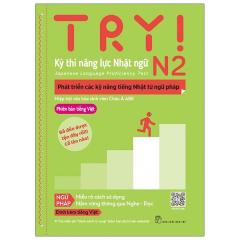 Try! Thi Năng Lực Nhật Ngữ N2 - Phát Triển Các Kỹ Năng Tiếng Nhật Từ Ngữ Pháp (Phiên Bản Tiếng Việt)