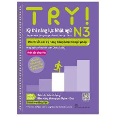 Try! Thi Năng Lực Nhật Ngữ N3 - Phát Triển Các Kỹ Năng Tiếng Nhật Từ Ngữ Pháp (Phiên Bản Tiếng Việt)