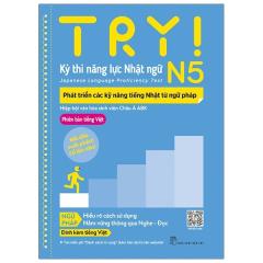 Try! Thi Năng Lực Nhật Ngữ N5 - Phát Triển Các Kỹ Năng Tiếng Nhật Từ Ngữ Pháp (Phiên Bản Tiếng Việt)