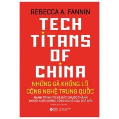 Những Gã Khổng Lồ Công Nghệ Trung Quốc - Tech Titans Of China