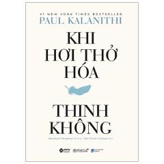 Khi Hơi Thở Hoá Thinh Không (Bìa Cứng)