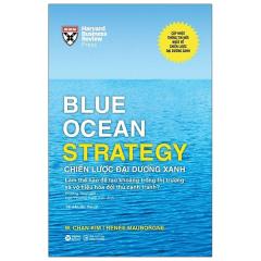 Blue Ocean Strategy - Chiến Lược Đại Dương Xanh (Bìa Cứng)