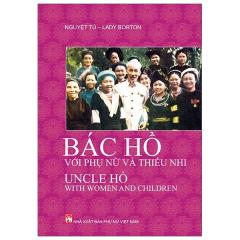 Bác Hồ Với Phụ Nữ Và Thiếu Nhi - Uncle Hồ With Women And Children (Song Ngữ Việt - Anh)