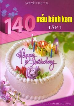 140 Mẫu Bánh Kem - Tập 1