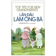 Lần Đầu Làm Ông Bà - Top Tips For New Grandparents