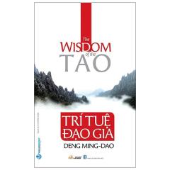 Trí Tuệ Đạo Gia - The Wisdom Of The Tao