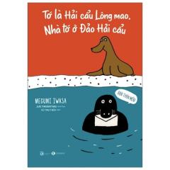 Tớ Là Hải Cẩu Lông Mao. Nhà Tớ Ở Đảo Hải Cẩu