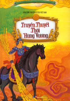 Kho Tàng Truyện Cổ Tích Việt Nam - Truyền Thuyết Thời Hùng Vương (Bộ Túi Gồm 5 Cuốn)