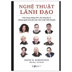 Nghệ Thuật Lãnh Đạo - Chân Dung Những CEO, Nhà Sáng Lập Và Những Người Thay Đổi Cuộc Chơi Vĩ Đại Nhất Thế Giới
