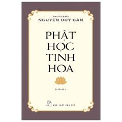 Phật Học Tinh Hoa (Tái Bản 2021)