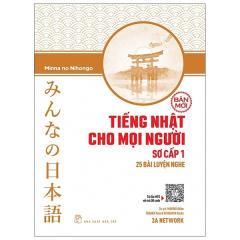 Tiếng Nhật Cho Mọi Người Sơ Cấp 1 - 25 Bài Luyện Nghe