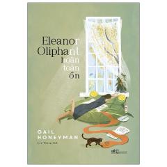 Eleanor Oliphant Hoàn Toàn Ổn - Eleanor Oliphant Is Completely Fine