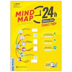 Mind Map 24H English - Giao Tiếp - Học Tiếng Anh Giao Tiếp Thực Chiến Cực Kỳ Hiệu Quả Thông Qua Sơ Đồ Tư Duy