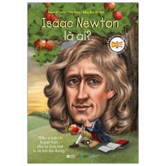 Bộ Sách Chân Dung - Isaac Newton Là Ai? (Tái Bản 2021)