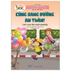 Giáo Dục An Toàn Giao Thông - Dành Cho Trẻ 5-6 Tuổi: Cùng Sang Đường An Toàn!