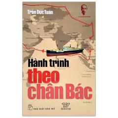 Di Sản Hồ Chí Minh - Hành Trình Theo Chân Bác (Tái Bản 2021)