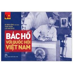 Di Sản Hồ Chí Minh - Bác Hồ Với Quốc Hội Việt Nam