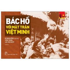 Di Sản Hồ Chí Minh - Bác Hồ Với Mặt Trận Việt Minh