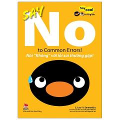 """Say Cool To English - Say No To Common Errors!: Nói """"Không"""" Với Lỗi Sai Thường Gặp!"""