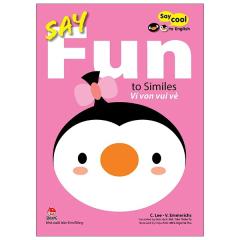 Say Cool To English - Say Fun To Similes: Ví Von Vui Vẻ