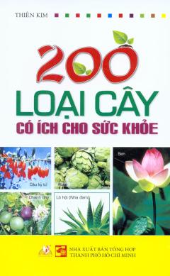 200 Loại Cây Có Ích Cho Sức Khỏe
