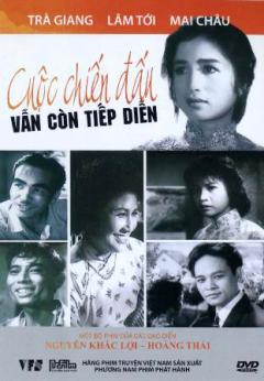 Cuộc Chiến Đấu Vẫn Còn Tiếp Diễn - Phim Việt Nam (DVD)