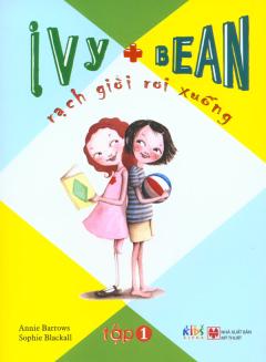Ivy + Bean - Rạch Giời Rơi Xuống - Tập 1